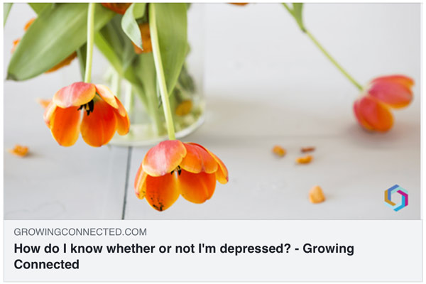 How do I know if I'm depressed | Growing Connected